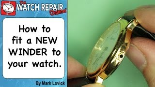 how to fit a new watch winder crown and stem replacement broken winder watch repair series