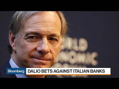 Bridgewater's Dalio Bets Millions Against Italian Banks
