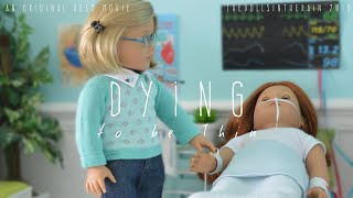Dying to be Thin - an AGSM American Girl Doll Stopmotion Movie 2019