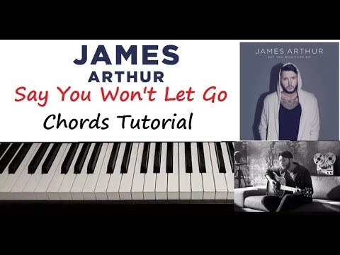 James Arthur Say You Wont Let Go Piano Chords Tutorial Youtube