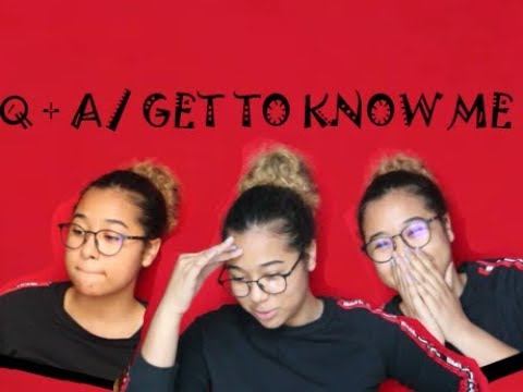 Q + A/ GET TO KNOW ME TAG!