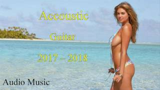 Greatest Top Hits Accoustic Guitar English Songs 2017-2018