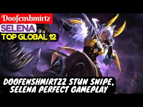 Doofenshmirtzz Stun Snipe, Selena Perfect Gameplay [ Top Global 12 Selena ] Doofenshmirtzz Selena