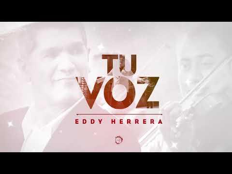 Tu Voz – Eddy Herrera (Audio Oficial)