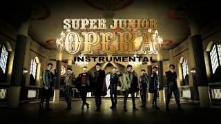 Super Junior ( 슈퍼주니어 ) - OPERA ( INSTRUMENTAL ) スーパージュニアの[ オペラ ] カラオケ ''NO COPYRIGHT INFRINGEMENT INTENDED'' 伴奏.