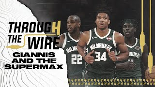 Should Giannis Antetokounmpo Sign The SuperMax? | Through The WirePodcast