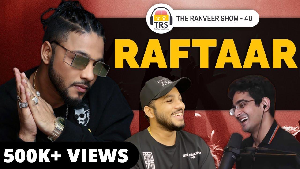Download @Raftaar On Career Secrets, Life Goals And Rap Culture In India   The Ranveer Show 48