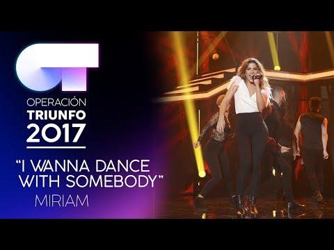 I WANNA DANCE WITH SOMEBODY - Miriam  | OT 2017 | Gala 8