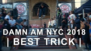 Damn Am NYC 2018 | Best Trick |