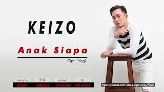 KEIZO - Anak Siapa (Official Audio Video)
