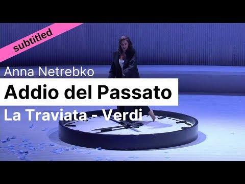 Opera Lyrics - Anna Netrebko ♪ Addio Del Passato (La Traviata, Verdi) ♪ Italian & English