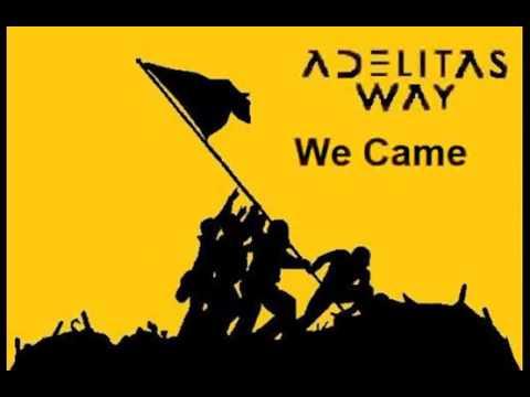 Adelitas Way - We Came