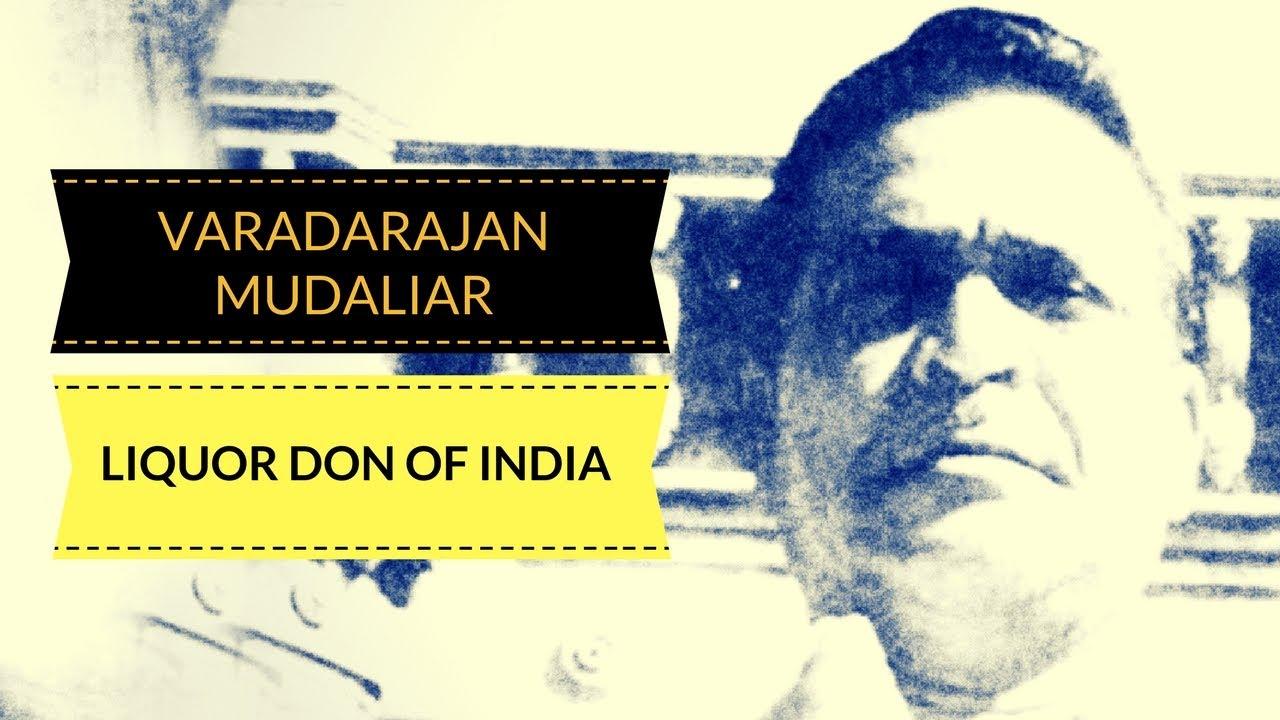Liquor Don of India | Varadarajan Mudaliar Facts