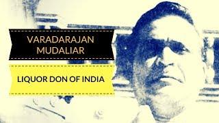 Liquor Don of India | Varadarajan Mudaliar Facts thumbnail