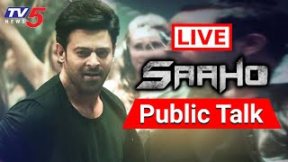 LIVE: Saaho Movie Public Talk  Live | Prabas Fans Reaction | TV5