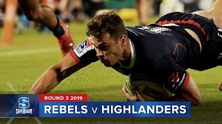 Rebels v Highlanders | Super Rugby 2019 Rd 3 Highlights