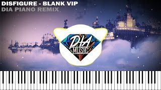 Disfigure Blank VIP Dia Piano Remix.mp3