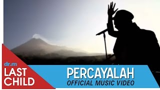 Last Child - Percayalah [OFFICIAL VIDEO] | @myLASTCHILD MP3