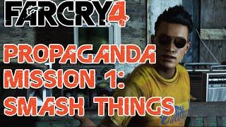 Propaganda Centre - Rabi Ray Rana's first mission - Smash things - Far Cry 4