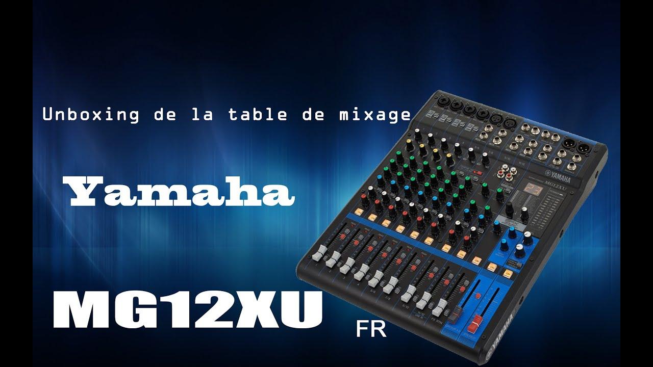 unboxing table de mixage yamaha mg12xu fr youtube