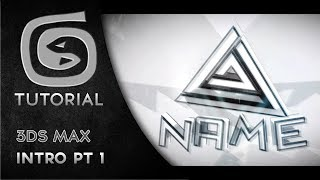 How to Make a 3D Intro In 3DS Max - (Part 1/2)
