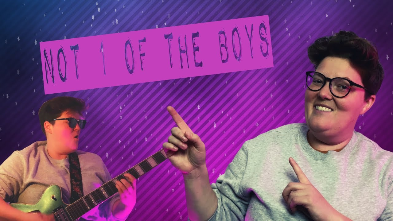 Not 1 Of the Boys: A Comedy Song