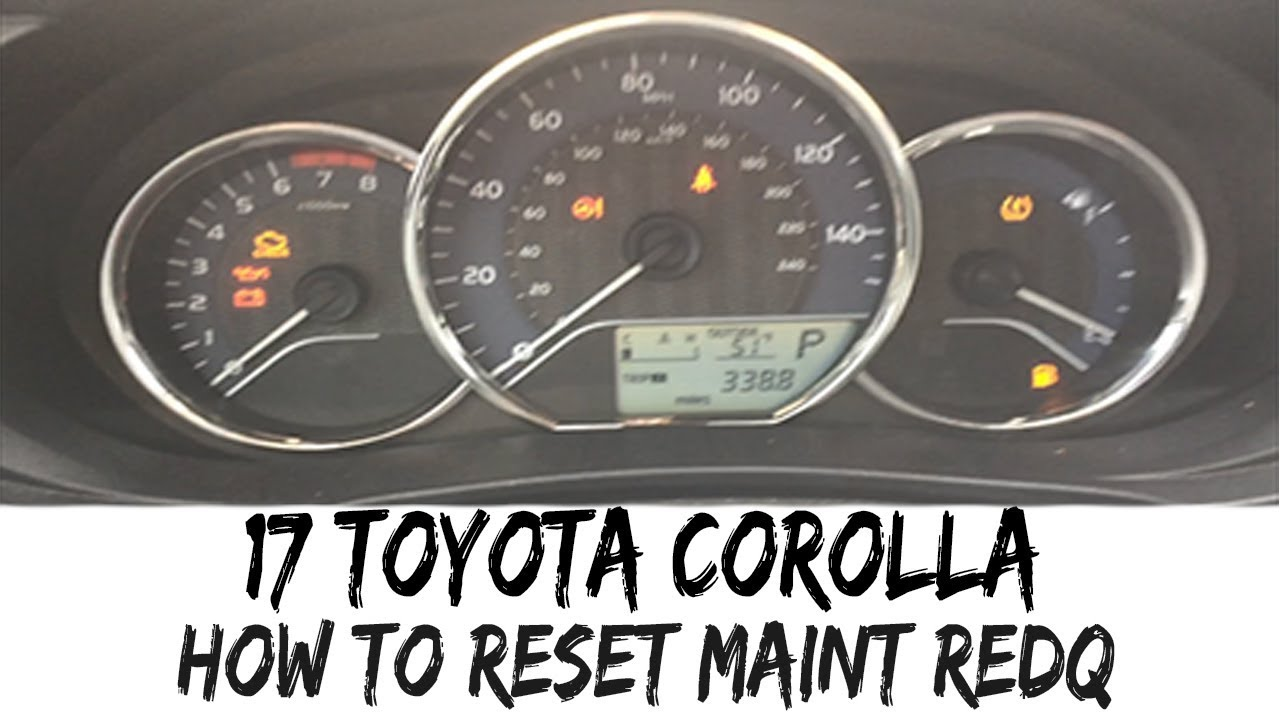 How To Reset Maintenance Required Light 2017 Toyota