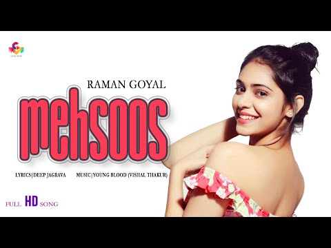 Raman Goyal RG - Mehsoos - Goyal Music Official Song