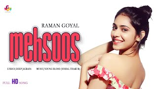 Raman Goyal RG - Mehsoos - Goyal Music Official Song