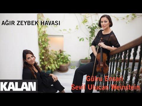 Gülru Ensari & Sevil Ulucan - Ağır Zeybek  [ Yüz Yıllık Serüven © 2018 Kalan Müzik ]