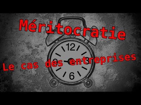 Méritocratie (1/3) : Le cas des entreprises MaP#6