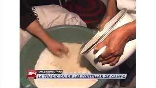 Chile Conectado - La tradición de las tortillas de campo