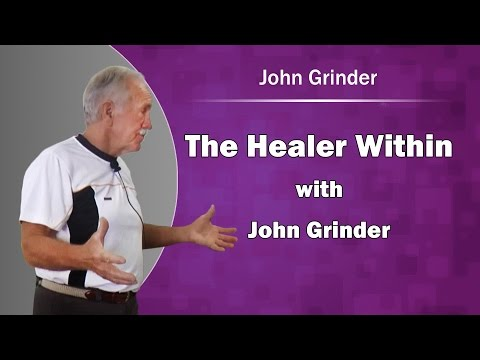 NLP: The Healer Within with John Grinder