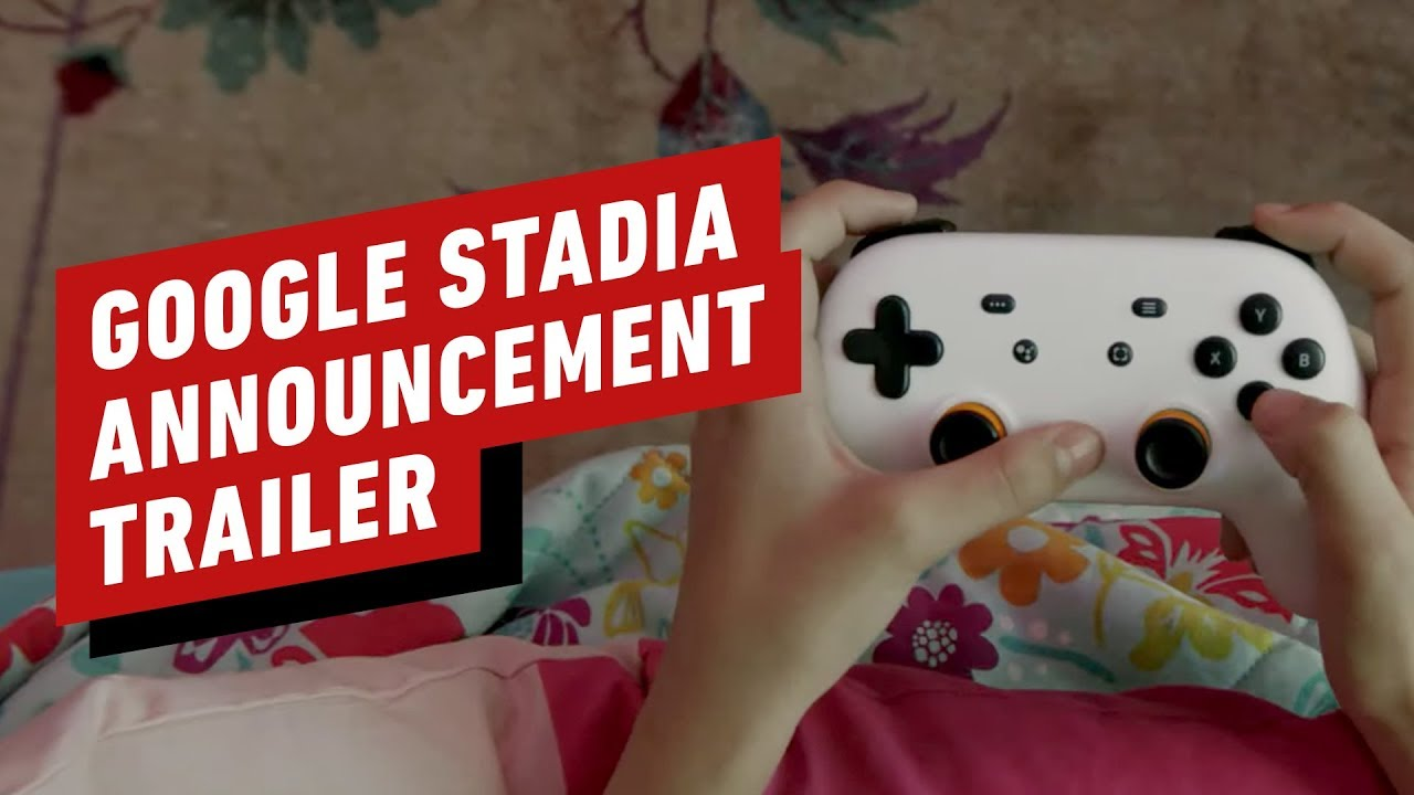 Google Stadia Announcement Trailer - GDC 2019