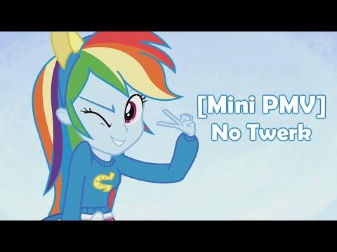 [Mini PMV] No Twerk (Collab de los caballitos de colores)