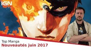 MANGA : notre sélection des nouvelles séries de JUIN 2017