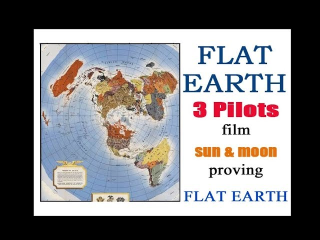 3 Pilots film sun & moon proving FLAT EARTH