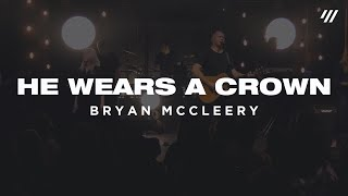 He Wears A Crown + Arise (Spontaneous) [LIVE] – Bryan McCleery | He Wears A Crown