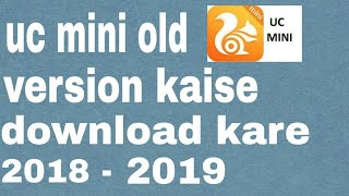 Gambar cover How to download UC mini old version //  uc mini old version ksise  download kare