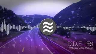 Download D.D.E - E6 (Riverstone Remix) MP3 song and Music Video