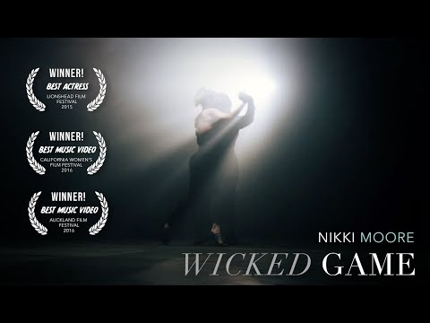 Nikki Moore  Wicked Game  Music Video AwardWinning