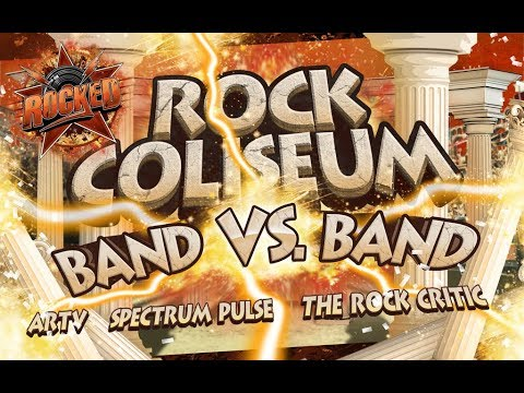 Rock Coliseum: Band VS Band (feat. ARTV, Spectrum Pulse, The Rock Critic)   Live Stream   Rocked