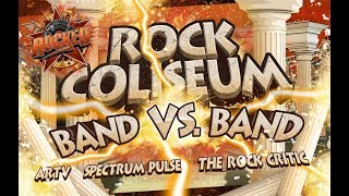 Rock Coliseum: Band VS Band (feat. ARTV, Spectrum Pulse, The Rock Critic) | Live Stream | Rocked