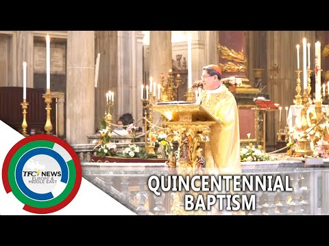Quincentennial Baptism | TFC News Europe and Middle East