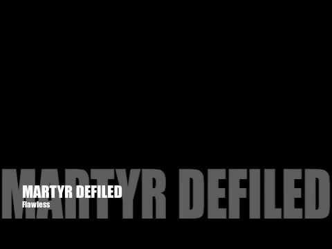 Martyr Defiled - Flawless ( Lyrics )