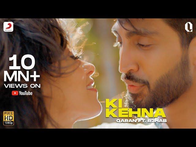 Ki Kehna - Official Music Video | QARAN ft. R3HAB | Latest Hit 2019