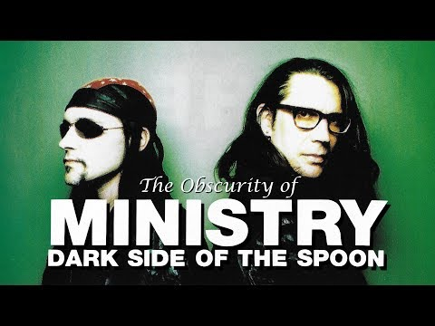 """The Obscurity Of Ministry """"Dark Side Of The Spoon"""""""
