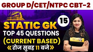 GROUP D/CET/NTPC CBT-2 | Static GK Classes | Top 45 Questions (Current Based) | By Sonam Ma'am | 15