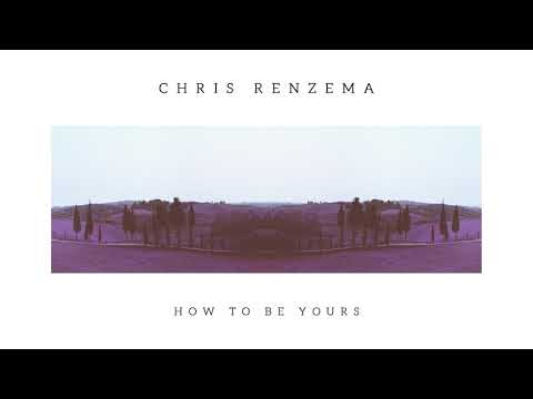 "Download  Chris Renzema - ""How To Be Yours""  Audio Gratis, download lagu terbaru"