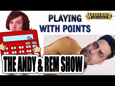 Playing With Points - Andy & Rem Show #60 (Warhammer Age Of Sigmar)